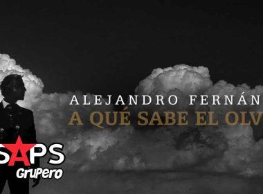 Letra A Qué Sabe El Olvido – Alejandro Fernández