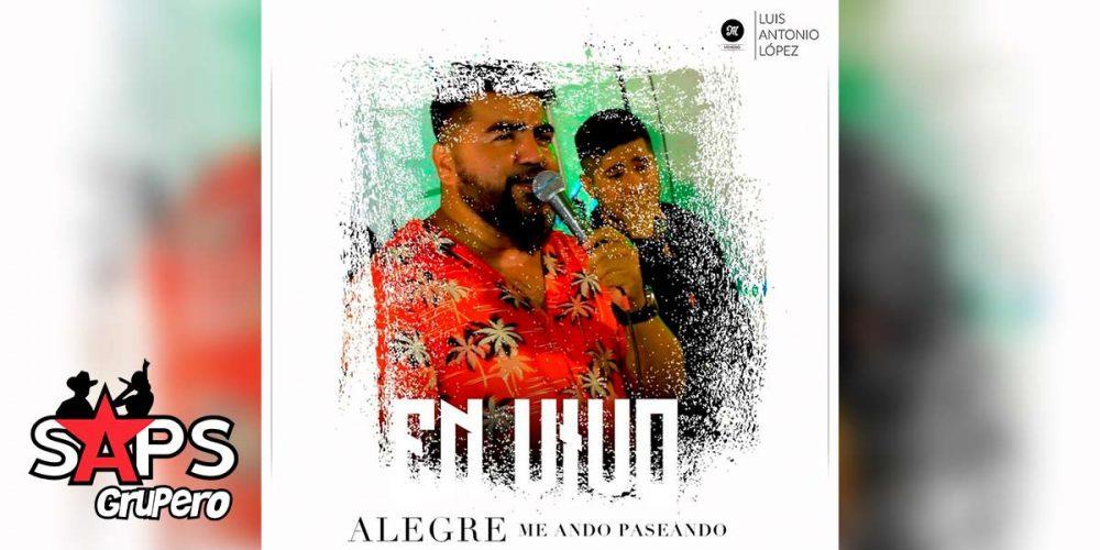 Letra Alegre Me Ando Paseando – El Mimoso Luis Antonio López