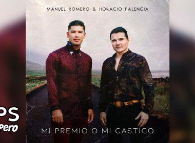 Letra Mi Premio O Mi Castigo – Manuel Romero ft Horacio Palencia
