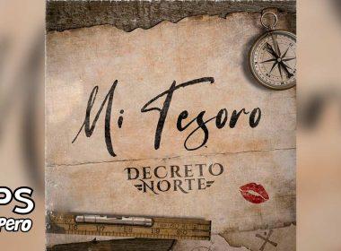 Letra Mi Tesoro – Decreto Norte