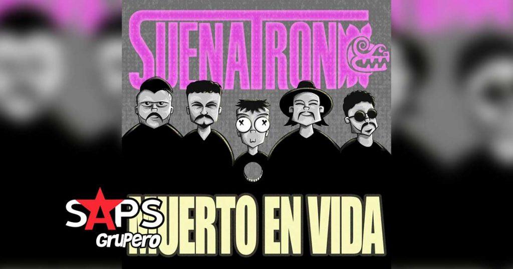Letra Muerto En Vida – SuenaTron