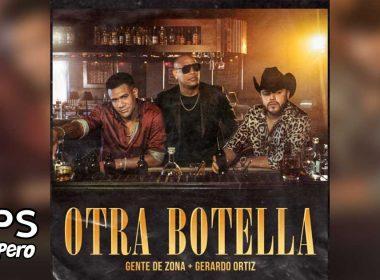 Letra Otra Botella – Gente de Zona ft Gerardo Ortiz