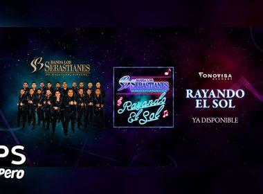 Letra Rayando El Sol – Banda Los Sebastianes