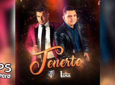 Letra Tenerte – Luciano Luna ft Noel Torres