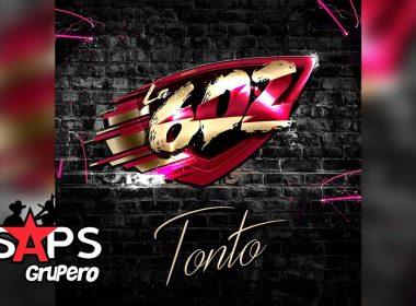 Letra Tonto – Banda La 602