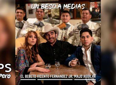 Letra Un Beso A Medias – El Bebeto ft Vicente Fernández Jr., Majo Aguilar