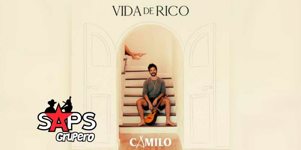Letra Vida De Rico – Camilo