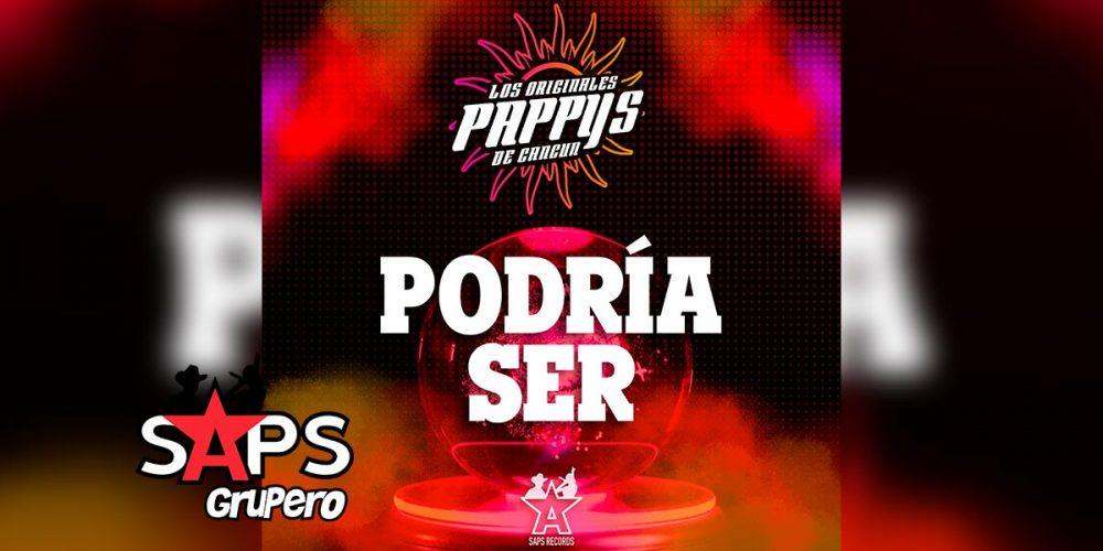 Letra Podría Ser, Los Originales Pappy's de Cancún
