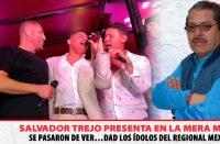 Se pasaron de ver…dad los ídolos del Regional Mexicano