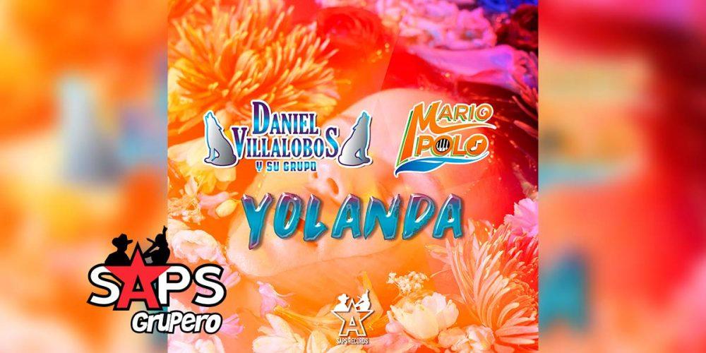 Letra Yolanda, Daniel Villalobos y su Grupo, Mario Polo