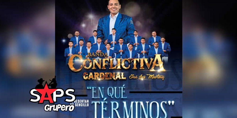 Letra En Qué Términos, Banda Conflictiva Cardenal