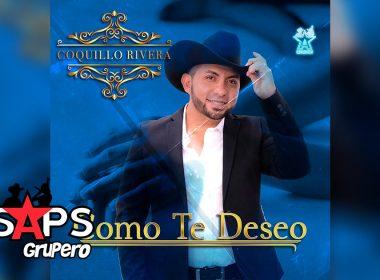 Letra Cómo Te Deseo, Coquillo Rivera