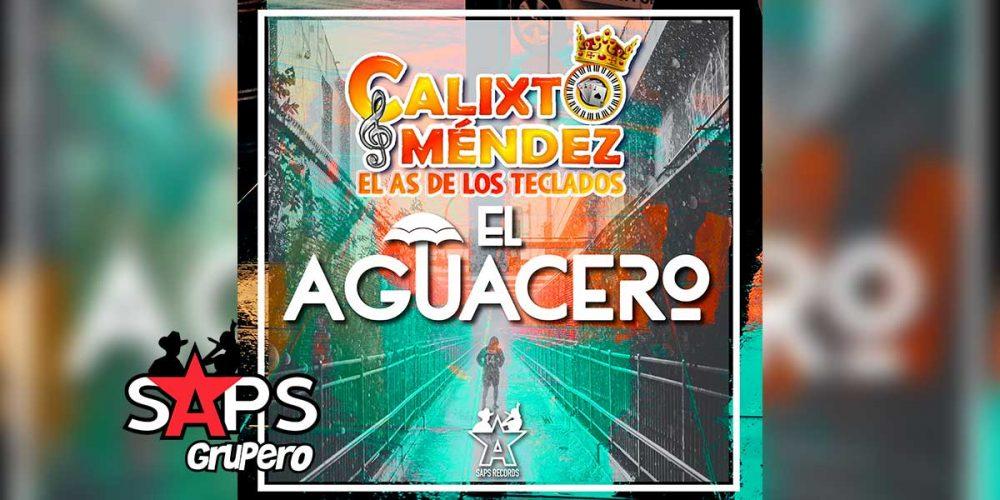 Letra El Aguacero, Calixto Méndez El As de los Teclados