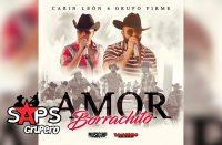 Letra Amor De Borrachito – Carin Leon ft Grupo Firme