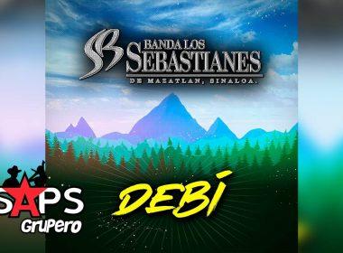 Letra Debí – Banda Los Sebastianes