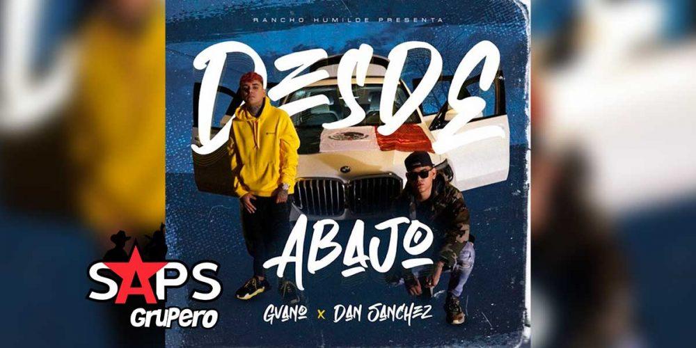 Letra Desde Abajo – Gvano ft Dan Sánchez