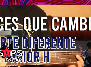 Letra Dices Que Cambias – Porte Diferente ft Junior H