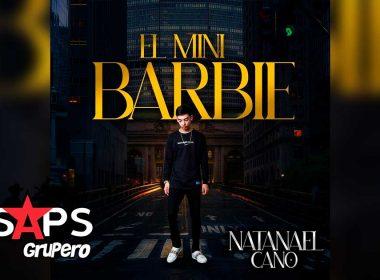 Letra El Mini Barbie – Natanael Cano