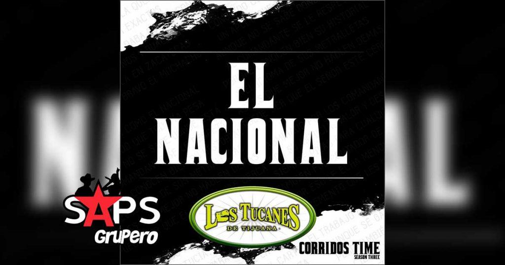 Letra El Nacional – Los Tucanes De Tijuana