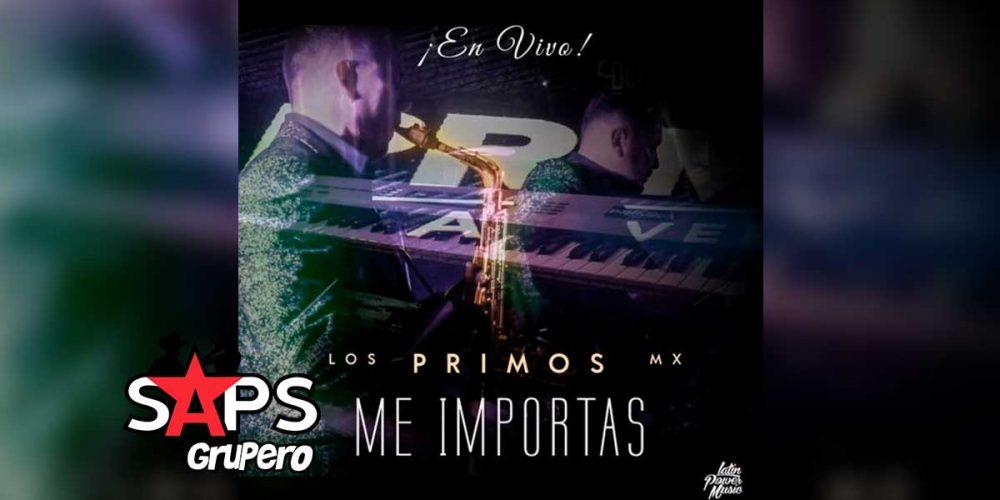 Letra Me Importas – Los Primos MX (En Vivo)