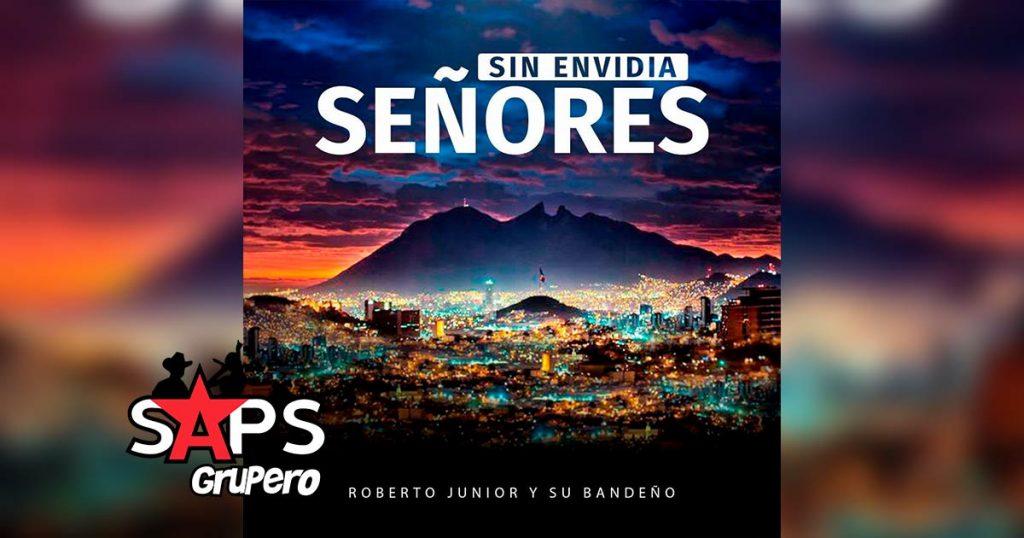 Letra Sin Envidia Señores – Roberto Junior Y Su Bandeño