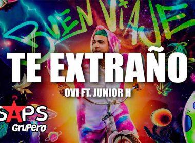 Letra Te Extraño – Ovi ft Junior H