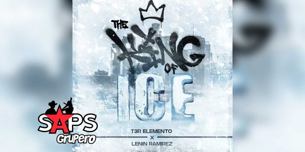 Letra The King Of Ice – T3r Elemento ft Lenin Ramirez