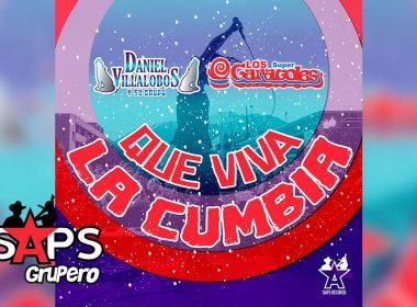 Letra Que Viva La Cumbia, Daniel Villalobos y su Grupo, Los Súper Caracoles