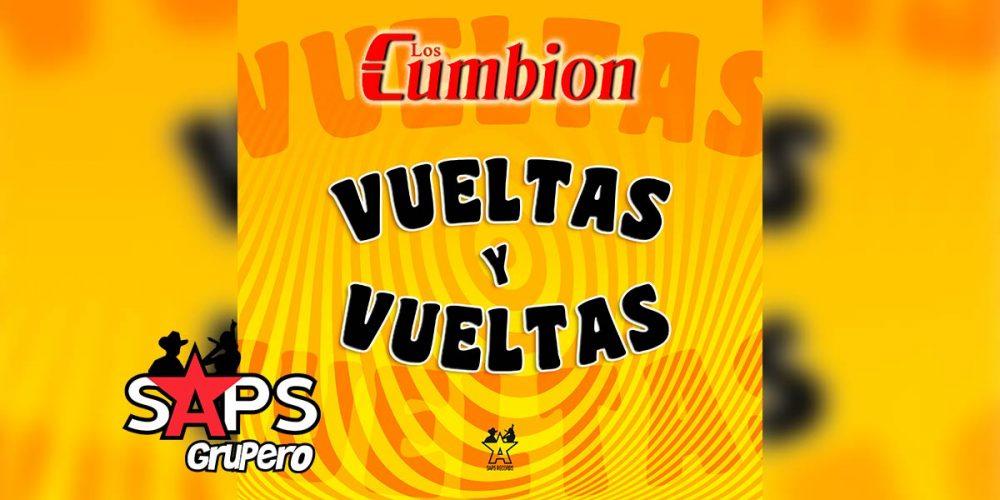 Letra Vueltas Y Vueltas, Los Cumbion