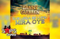 "Danny Guillén estrena ""Que Linda Es Lupe, Mira Oye"""