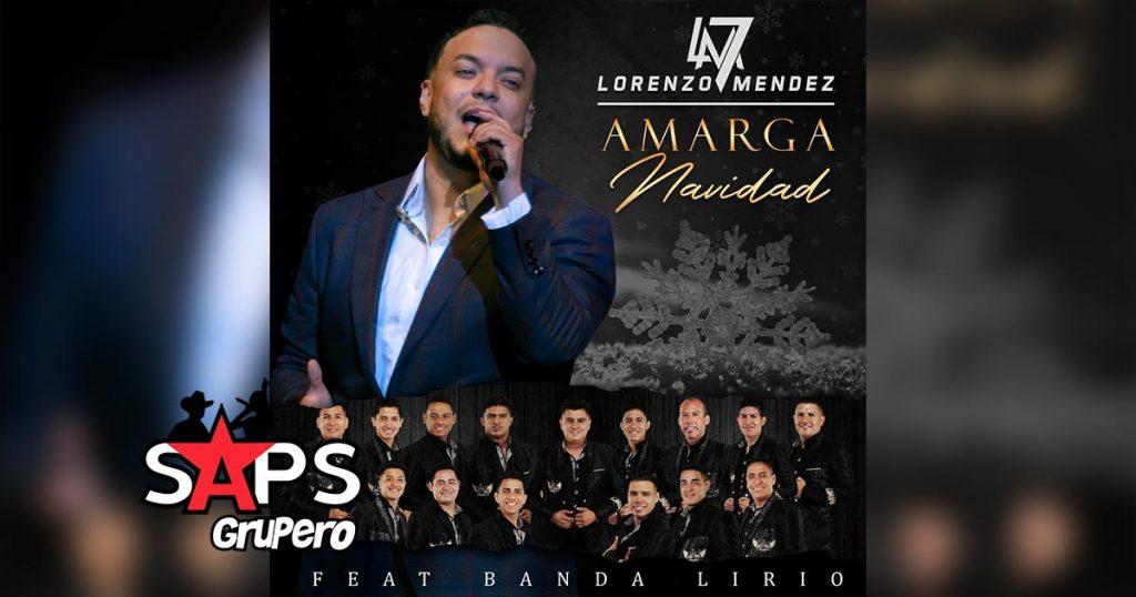 Letra Amarga Navidad – Lorenzo Méndez ft Banda Lirio