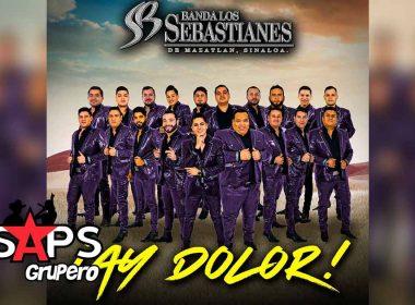 Letra Ay Dolor – Banda Los Sebastianes