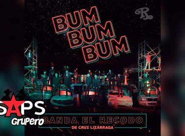 Letra Bum Bum Bum – Banda El Recodo de Don Cruz Lizárraga