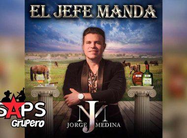 Letra El Jefe Manda – Jorge Medina