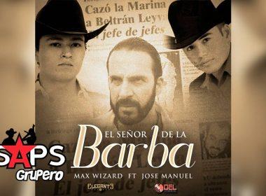 Letra El Señor De La Barba – Max Wizard ft José Manuel