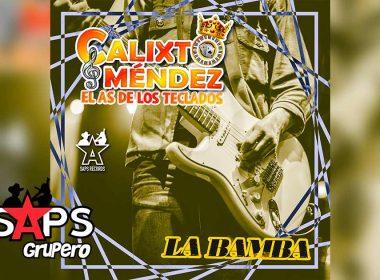 """Letra La Bamba – Calixto Méndez """"El As De Los Teclados"""""""