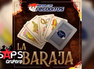 Letra La Baraja – Banda Los Recoditos