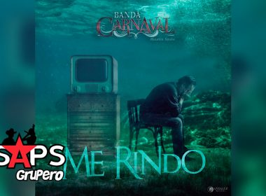 Letra Me Rindo – Banda Carnaval