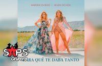 Letra Para Qué Te Daba Tanto – Marián Oviedo ft Helen Ochoa