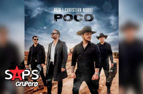 Letra Poco - Reik FT Christian Nodal