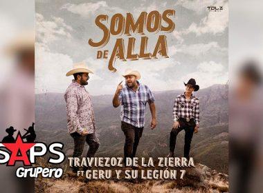 Letra Somos De Allá – Traviezoz De La zierra ft Geru Y Su Legión 7