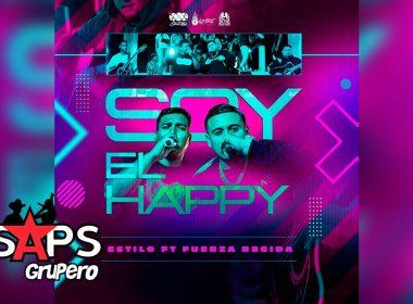 Letra Soy El Happy – Estilo ft Fuerza Regida