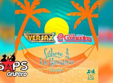 Letra Súbete A La Hamaca – Grupo Versax ft. Los Súper Caracoles