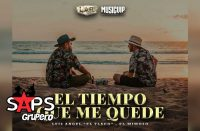 Letra El Tiempo Que Me Quede – Luis Ángel El Flaco, El Mimoso
