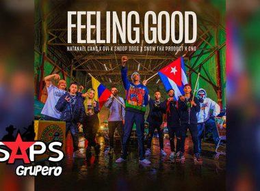 Letra Feeling Good – Natanael Cano X Ovi X Snoop Dogg X Snow Tha Product X CNG