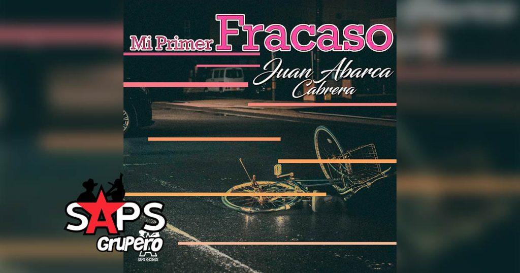 Letra Mi Primer Fracaso – Juan Abarca Cabrera