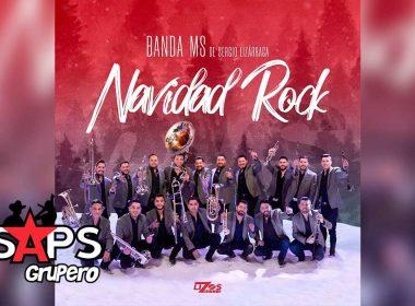 Letra Navidad Rock - Banda MS