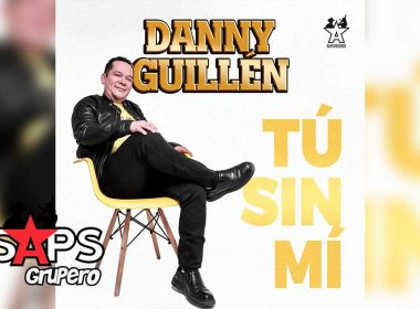 Danny Guillén, Tú Sin Mi