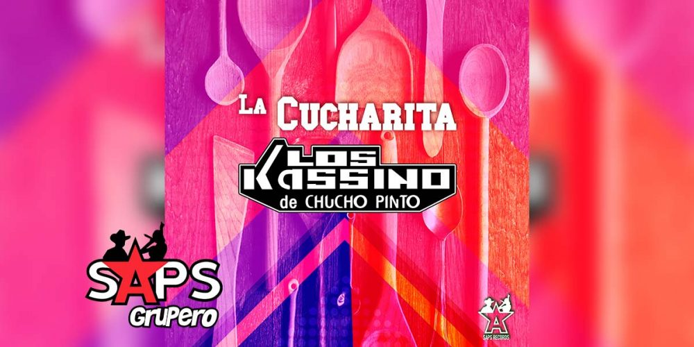 LA CUCHARITA - LOS KASSINO DE CHUCHO PINTO