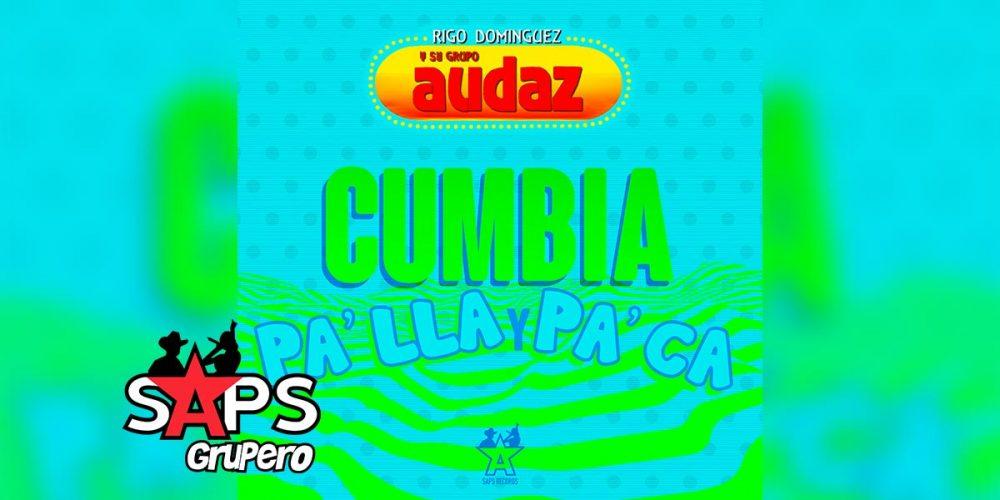 Letra Cumbia Pa' Lla y Pa' Ca (Versión 1988) – Rigo Domínguez Y Su Grupo Audaz